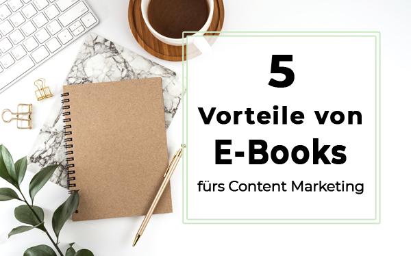 5 Vorteile von E-Books fürs Content Marketing