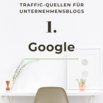 Traffic-Quellen für Blogs - #1: Google