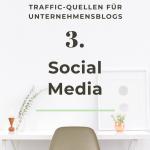 Traffic-Quellen für Blogs - #3: Social Media