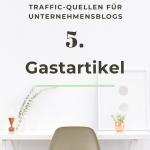 Traffic-Quellen für Blogs - #5: Gastartikel