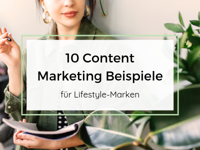Content-Marketing-Beispiele für Lifestyle-Marken