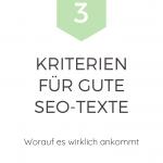 SEO-Texte: Die 3 wichtigsten Kriterien für ein nachhaltig hohes Ranking