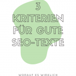 Gute SEO-Texte schreiben: Die 3 wichtigsten Kriterien