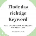 #1: Das richtige Keyword finden - Kriterien für SEO-Texte
