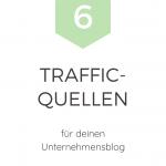 Mehr Traffic generieren mit diesen 6 Traffic-Quellen