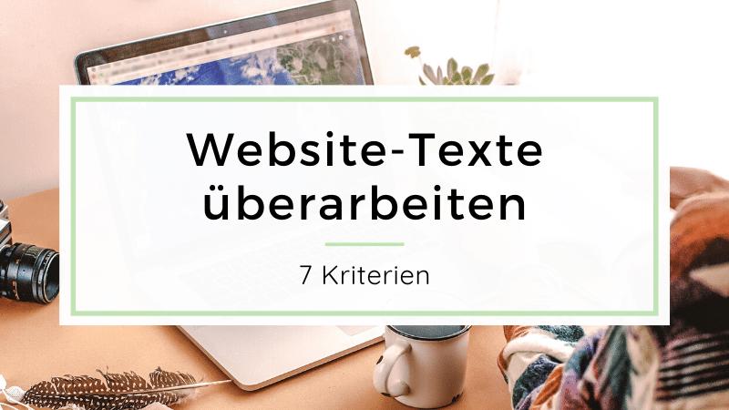 Website-Texte überarbeiten - 7 Kriterien für deine Website